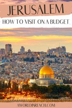 Wanderlust Travel, Asia Travel, Budget Travel, Travel Tips, Jerusalem Travel, Jordan Travel, Israel Travel, Worldwide Travel, Travel Articles