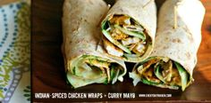 Indian-Spiced Chicken Wraps + Curry Mayo