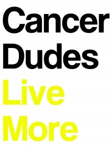 Cancer Dudes Live More