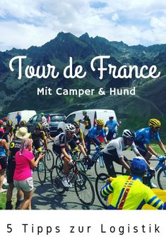 Find out in this article 5 valuable tips for a smooth visit to the Tour de France with dog and campe Camper, Bergen, Road Trip, The Unit, Learning, Rat, Poster, Travel, Wanderlust