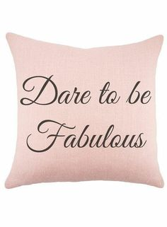 Dare to be Fabulous Pillow