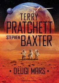 Długa Ziemia. Tom 3. Długi Mars-Pratchett Terry, Baxter Stephen