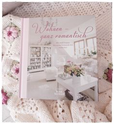 """Unser Zuhause im Buch """"Wohnen-ganz romantisch"""" Shabby Chic, Table Decorations, Furniture, Home Decor, Rural House, Ad Home, Projects, Homes, Book"""