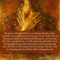 Be gentle with yourself for you are living through a major expansion of your faith and how you use it in the world. You are rewiring decades of old beliefs and shifting how you live your life. This is no small feat. Be Gentle With Yourself, Have Faith In Yourself, Great Awakening, Spiritual Awakening, Mind Body Spirit, Live Your Life, Spiritual Inspiration, Positive Inspiration, The Expanse