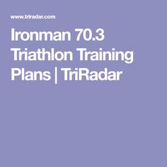 Ironman 70.3 Triathlon Training Plans | TriRadar