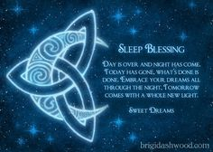 Pagan Celtic Sleep Blessing (This is the original image. There is a version floating around the internet that is a crude alteration and doesn't have the artist's copyright on it. Please share this version and help spread the word about the unlawful appropriation of the artist's work.)