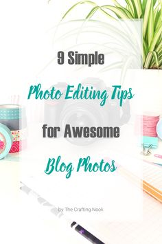 These 9 Simple Photo Editing Tips will help you improve and make the most of your photos so you can get awesome blog posts and more shares!