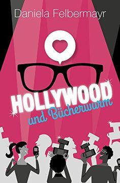 Hollywood & Bücherwurm von Daniela Felbermayr https://www.amazon.de/dp/B00GLAT2UW/ref=cm_sw_r_pi_dp_x_IOe.xb7RRHQ5K
