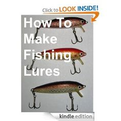 How To Make Fishing Lures, Homemade Fishing Lures --- http://ilik.us/1on