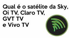 Qual é o satélite da Sky, Oi TV, Claro TV, GVT TV e Vivo TV