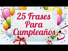 25 Frases para Cumpleaños - Hermosos pensamientos de cumpleaños | Felicitaciones - YouTube