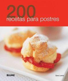 200 recetas postres by Cristina Rodriguez - issuu Sweet Recipes, Cake Recipes, Snack Recipes, Dessert Recipes, Cooking Recipes, Snacks, Mini Desserts, Easy Desserts, Delicious Desserts