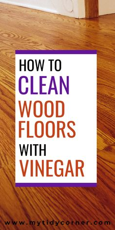 Cleaning Laminate Wood Floors, Cleaning Floors With Vinegar, Vinegar Cleaning Solution, Diy Wood Floors, Clean Hardwood Floors, Diy Home Cleaning, Household Cleaning Tips, House Cleaning Tips, Diy Cleaning Products