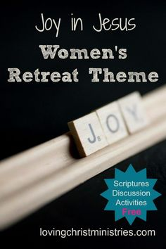 Free Christian Women's Retreat theme, Joy in Jesus - comes with an outline, activities, craft ideas, and more.