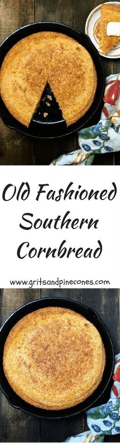 Old Fashioned Southern Cornbread made in a cast iron skillet with buttermilk is a true Southern staple and an easy gluten-free recipe!  via /http/://www.pinterest.com/gritspinecones/