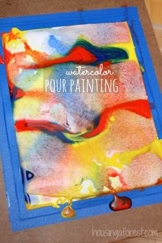Pour Painting Watercolor ~ beautiful process art for kids