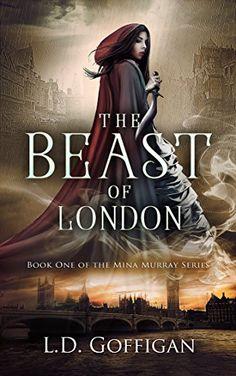 The Beast of London (Mina Murray Book 1) by L.D. Goffigan https://www.amazon.com/dp/B06Y5BH1ZL/ref=cm_sw_r_pi_dp_x_GqSgzbY9P24ED