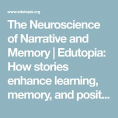 The Neuroscience of Narrative and Memory | Edutopia: How stories enhance learning, memory, and positive emotions