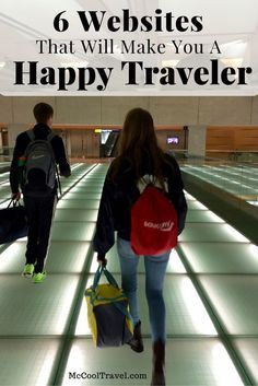 Be a happy traveler by using these websites, to help you save money, time, and stress on every trip.