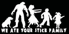 Zombie Family Vinyl Decal - We Ate Your Stick Family. $6.00, via Etsy.