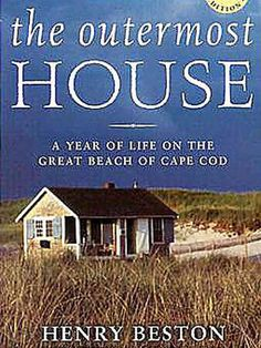 The Outermost House: A Year of Life on the Great Beach of Cape Cod, by Henry Beston