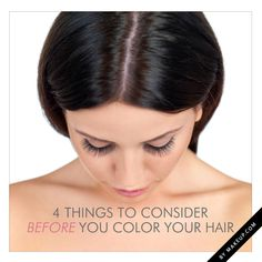 4 things you should consider before you color your hair!