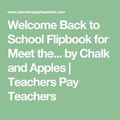 Welcome Back to School Flipbook for Meet the... by Chalk and Apples | Teachers Pay Teachers