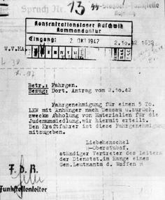 "Authorization to transport materials for the ""resettlement of Jews"" (Judenumsiedlung) to Auschwitz. This standard camouflage term is used to refer to extermination. Another such document asks for ""material for special treatment"", another term used to disguise extermination."