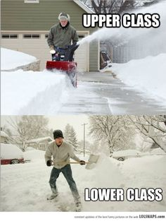 The Canadian Class System. I think the snow-blower is middle class, nowadays! Those snow removal companies have taken over!
