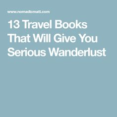 13 Travel Books That Will Give You Serious Wanderlust