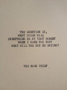 The book thief quote: I loved the first chapter and the explanation and the importance of color in the book:)