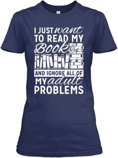 I just want to read my books and ignore all of my adult problems T-shirt I Love Books, Good Books, Books To Read, My Books, Reading Quotes, Book Quotes, Bookworm Quotes, Book Shirts, T Shirts