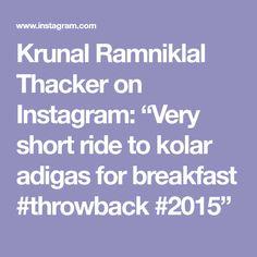 "Krunal Ramniklal Thacker on Instagram: ""Very short ride to kolar adigas for breakfast #throwback #2015"" Dagdusheth Ganpati, Breakfast, Instagram, Morning Coffee"