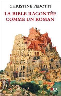 Amazon.fr - La Bible racontée comme un roman - Christine Pedotti - Livres