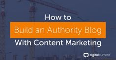 How to Build an Authority Blog With Content Marketing http://rite.ly/jdyn