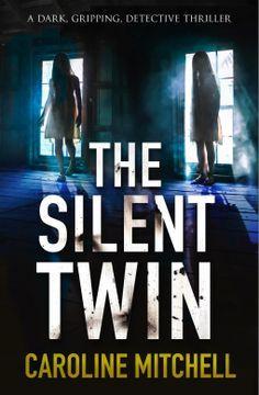 The Silent Twin | Caroline Mitchell | 9781910751916 | NetGalley