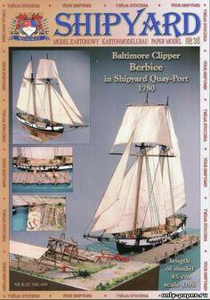 Shipyard - Baltimore Clipper Berbice in Shipyard Quay-Port 1780 Paper Toys, Paper Crafts, Columbus Ship, Paper Ship, Ford, Tall Ships, Paper Models, Model Ships, Model Building