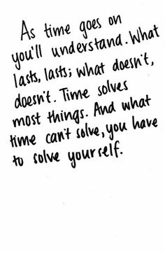 what time can't solve, you have to solve yourself.