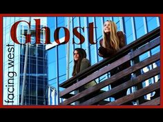 Ghost - by Facing West - YouTube