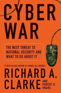 Cyber War: The Next Threat to National Security and What to Do About It  ($9.67) http://www.amazon.com/Cyber-War-The-Next-Threat-to-National-Security-and-What-to-Do-About-It/dp/B003F1WMAM%3FSubscriptionId%3D%26tag%3Dhpb4-20%26linkCode%3Dxm2%26camp%3D1789%26creative%3D390957%26creativeASIN%3DB003F1WMAM&rpid=ue1391728144/Cyber_War_The_Next_Threat_to_National_Security_and_What_to_Do_About_It