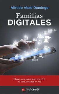 Familias digitales. Claves y consejos para una sociedad en red. | Foro de la familia