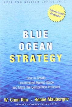 Blue Ocean Strategy: How to Create Uncontested Market Space and Make Competition Irrelevant: W. Chan Kim, Renee Mauborgne: Am. Great Books, New Books, Books To Read, Book Club Books, Harvard Business School, Harvard Business Review, Blue Ocean Strategy, Entrepreneur Books, Opening A Business
