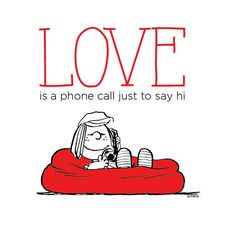 Love Is A Phone Call Just To Say Hi / I guess Peppermint Patty is calling Charlie Brown. She was always my favourite character Peanuts Gang, Peanuts Cartoon, Charlie Brown And Snoopy, Peanuts Comics, Peanuts Quotes, Snoopy Quotes, Snoopy Love, Snoopy And Woodstock, Peppermint Patties