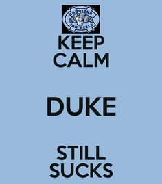 UNC Tarheels....LOL!!! Still!!