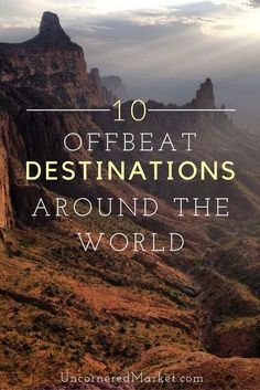 Want to travel somewhere offbeat and unusual? Here are 10 counries people often don't think to travel to, but really should.