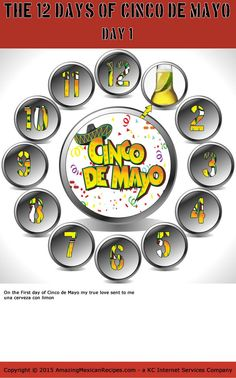 12 Days of Cinco de Mayo - Day Uno Day one of our Cinco de Mayo countdown has arrived, and these 12 days of Cinco de Mayo should give you adequate time to prepare for whatever kind of party or celebration you have in mind.