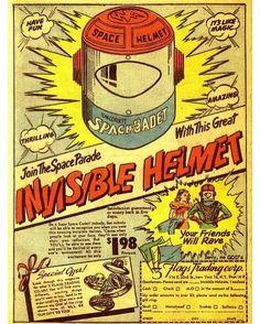 Join The Space Parade With This Invisible Helmet! Your Friends Will Rave! Retro Robot, Retro Ads, Vintage Advertisements, Vintage Ads, Vintage Stuff, Comics Illustration, Space Toys, Vintage Space, Retro Futuristic