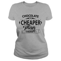 Chocolate Is Cheaper Than Therapy T-Shirts - Mens T-Shirt