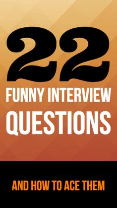 Strange, bizarre interview questions and how to ace them.