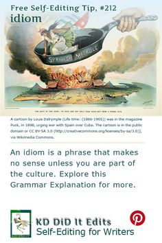 A Grammar Explanation post for self-editing writers who need to avoid clichés and consider if their idioms will be understood by their target readers.